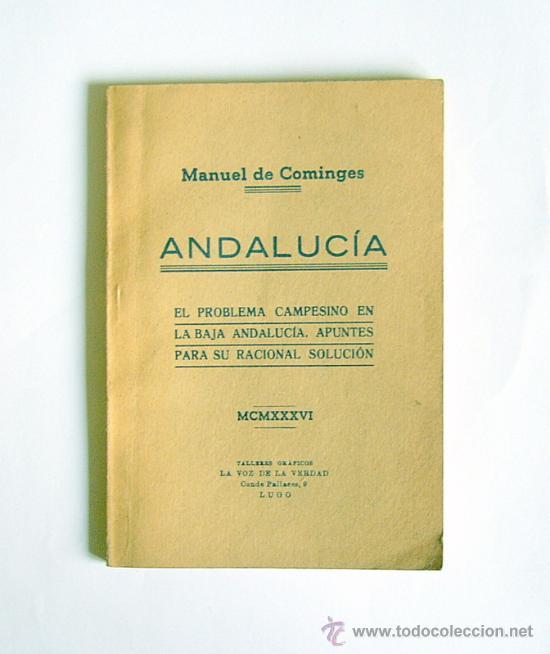 ANDALUCIA - EL PROBLEMA CAMPESINO EN LA BAJA ANDALUCIA - MANUEL DE COMINGES - 1936 (Libros Antiguos, Raros y Curiosos - Pensamiento - Política)