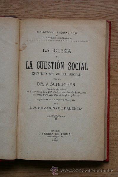 LA IGLESIA Y LA CUESTIÓN SOCIAL. ESTUDIO DE MORAL SOCIAL. SCHEICHER (DR. J.) (Libros Antiguos, Raros y Curiosos - Pensamiento - Política)