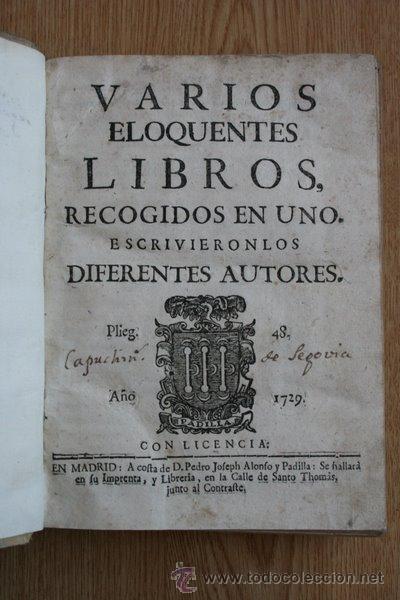 VARIOS ELOQUENTES LIBROS RECOGIDOS EN UNO. ESCRIBIÉRONLOS DIFERENTES AUTORES Y LOS INTITULARON:.. (Libros Antiguos, Raros y Curiosos - Pensamiento - Política)