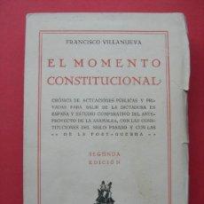 Libros antiguos: EL MOMENTO CONSTITUCIONAL - FRANCISCO VILLANUEVA - 1929. Lote 26109812