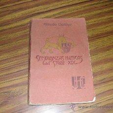 Libros antiguos: ALFREDO OPISSO. SEMBLANZAS POLITICAS DEL SIGLO XIX. AÑO 1908. L9566. Lote 26359772