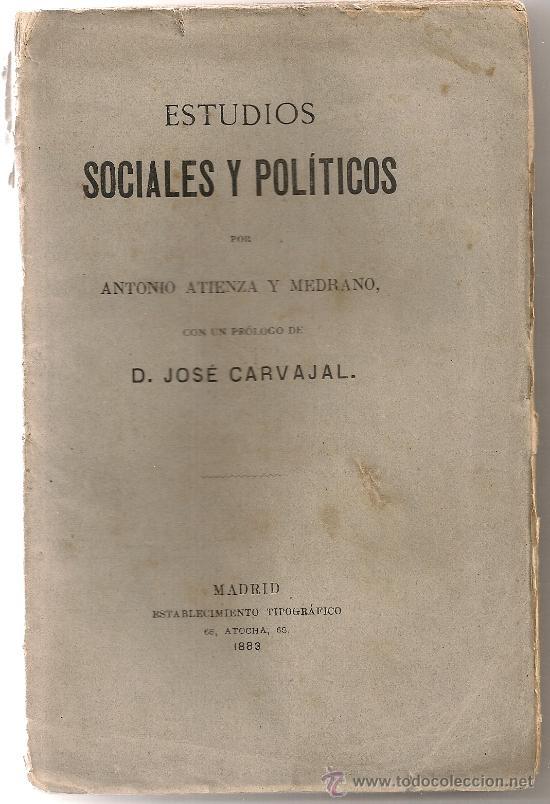 ESTUDIOS SOCIALES Y POLITICOS / A. ATIENZA. MADRID, 1883. 19X13CM. 240 P. (Libros Antiguos, Raros y Curiosos - Pensamiento - Política)