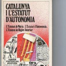 Libros antiguos: CATALUNYA I L'ESTATUT D'AUTONOMIA. Lote 26872492