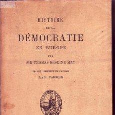 Libros antiguos: HISTOIRE DE LA DÉMOCRATIE EN EUROPE, PAR SIR THOMAS ERSKINE MAY, TRADUIT DE L'ANGLAIS PAR H. FARGUES. Lote 28350208
