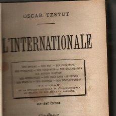 Libros antiguos: 1871 L'INTERNATIONALE OSCAR TESTUT 7ª EDICION. ED. E. LECHAUD. IMPRIME PAUL DUPONT. LA INTERNACIONAL. Lote 28684008