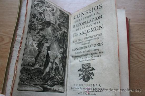 CONSEJOS DE LA SABIDURÍA, RECOPILACIÓN DE LAS MÁXIMAS DE SALOMÓN Y LAS MÁS IMPORTANTES AL HOMBRE... (Libros Antiguos, Raros y Curiosos - Pensamiento - Política)