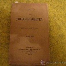 Libros antiguos: EMILIO CASTELAR - CARTAS SOBRE POLITICA EUROPEA - 1876 LIBRERIAS DE A. DE SAN MARTIN MADRID. Lote 29123828