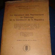 Libros antiguos: (92) LA INTERVENCIO DELS REPRESENTANTS DE CATALUNYA EN LA CONSTITUCIO DE LA REPUBLICA. Lote 29245928