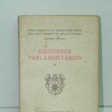 Libros antiguos: OBRAS COMPLETAS EXCMO D. JUAN VAZQUEZ DE MELLA Y FANJUL. VOLÚMEN SÉPTIMO. DISCURSOS PARLAMENTARIOS. Lote 29288730