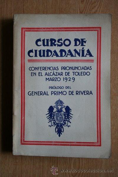 CURSO DE CIUDADANÍA. CONFERENCIAS PRONUNCIADAS EN EL ALCÁZAR DE TOLEDO. (Libros Antiguos, Raros y Curiosos - Pensamiento - Política)