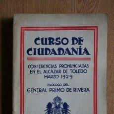 Libros antiguos: CURSO DE CIUDADANÍA. CONFERENCIAS PRONUNCIADAS EN EL ALCÁZAR DE TOLEDO. . Lote 29306765