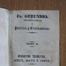 Libros antiguos: FRAY GERUNDIO. PERIÓDICO SATÍRICO DE POLÍTICA Y COSTUMBRES. TOMO X. DUODÉCIMO TRIMESTRE. 1840. . Lote 29531769
