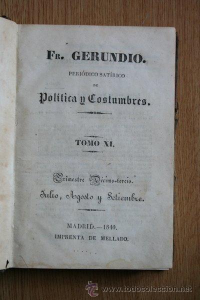 FRAY GERUNDIO. PERIÓDICO SATÍRICO DE POLÍTICA Y COSTUMBRES. TRIMESTRE DÉCIMO-TERCIO. TOMO XI: 1840. (Libros Antiguos, Raros y Curiosos - Pensamiento - Política)