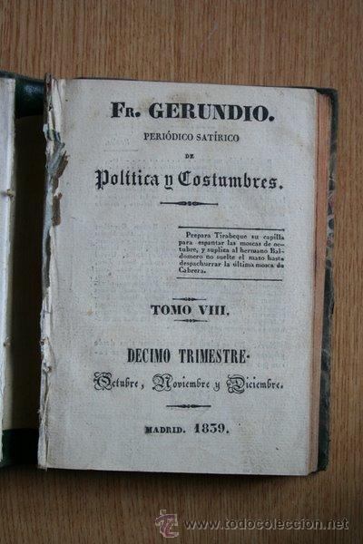 FRAY GERUNDIO. PERIÓDICO SATÍRICO DE POLÍTICA Y COSTUMBRES. TOMO VIII. DÉCIMO TRIMESTRE. 1839. (Libros Antiguos, Raros y Curiosos - Pensamiento - Política)