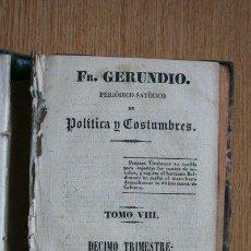 Libros antiguos: FRAY GERUNDIO. PERIÓDICO SATÍRICO DE POLÍTICA Y COSTUMBRES. TOMO VIII. DÉCIMO TRIMESTRE. 1839. . Lote 29531891