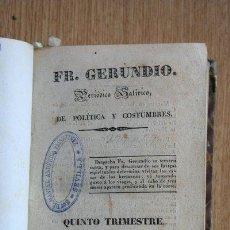 Libros antiguos: FRAY GERUNDIO. PERIÓDICO SATÍRICO DE POLÍTICA Y COSTUMBRES. QUINTO TRIMESTRE. 1838. . Lote 29531934