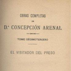 Libros antiguos: CONCEPCIÓN ARENAL. EL VISITADOR DEL PRESO. MADRID, 1896. GALICIA. Lote 29553702