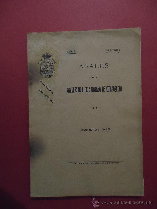 GALICIA. SANTIAGO. 'ANALES DE LA UNIVERSIDAD DE SANTIAGO DE COMPOSTELA' AÑO I Nº 1 1925 (Libros Antiguos, Raros y Curiosos - Pensamiento - Política)