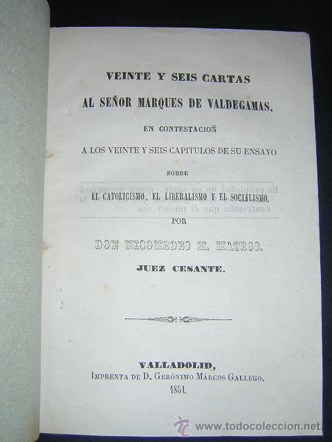 Libros antiguos: 1851 - NICOMEDES MATEOS - 26 CARTAS AL MARQUES DE VALDEGAMAS - CATOLICISMO, LIBERALISMO, SOCIALISMO - Foto 2 - 29636190