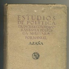 Libros antiguos: ESTUDIOS DE POLITICA FRANCESA CONTEMPORANEA --LA POLITICA MILITAR (A-P-783). Lote 29991738