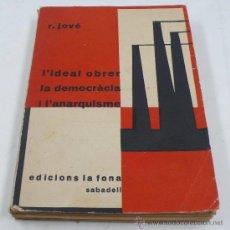 Libros antiguos: L'IDEAL OBRER, LA DEMOCRÀCIA, L'ANARQUISME. R. JOVÉ. ED. LA FONA, SABADELL, 1930. Lote 30505513