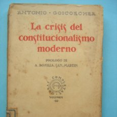 Livros antigos: LA CRISIS DEL CONSTITUCIONALISMO MODERNO - VOLUMEN II - GOICOECHEA - 1925. Lote 30193873