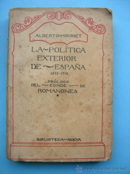 LA POLÍTICA EXTERIOR DE ESPAÑA - CONDE DE ROMANONES - MOUSSET (Libros Antiguos, Raros y Curiosos - Pensamiento - Política)