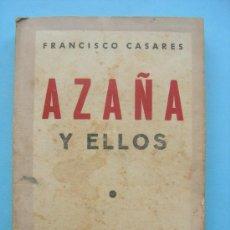 Libri antichi: AZAÑA Y ELLOS - FRANCISCO CASARES - GRANADA - 1ª EDICIÓN. Lote 30204999