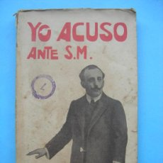 Libros antiguos: YO ACUSO ANTE S.M - BENIGNO VARELA . Lote 30205649