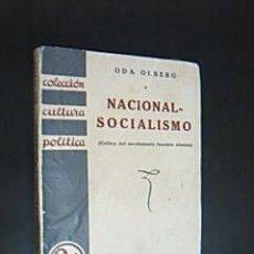 Libros antiguos: NACIONAL-SOCIALISMO (CRÍTICA DEL MOVIMIENTO FASCISTA ALEMÁN). AUTORA: OLBERG, ODA. 1ª ED. 1933. Lote 29454443