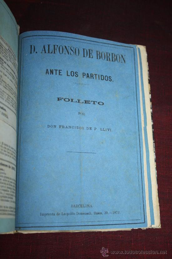 Libros antiguos: 1903- 3 LIBROS SOBRE EL REY D. ALFONSO DE BORBON EN 1 VOLUMEN DE 1869 Y 1872 - Foto 8 - 30687352