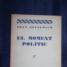 Libros antiguos: 0436- 'EL MOMENT POLÍTIC' - JOAN ESTELRICH - BARCELONA 1930 - SEGELL P. PUIG QUINTANA. Lote 31067545