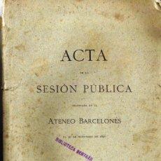 Libros antiguos: ACTA DE LA SESIÓN PÚBLICA - ATENEO BARCELONÉS - 1896 . Lote 31130052