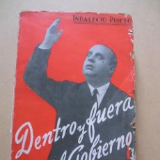 Libros antiguos: INDALECIO PRIETO - DENTRO Y FUERA DEL GOBIERNO - 1ª EDICIÓN 1935. Lote 31193939