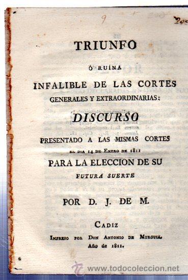 TRIUNFO, DISCURSO PRESENTADO A LAS CORTES, POR D. J. DE M., CÁDIZ, IMP. ANTONIO DE MURGUIA, 1811 (Libros Antiguos, Raros y Curiosos - Pensamiento - Política)