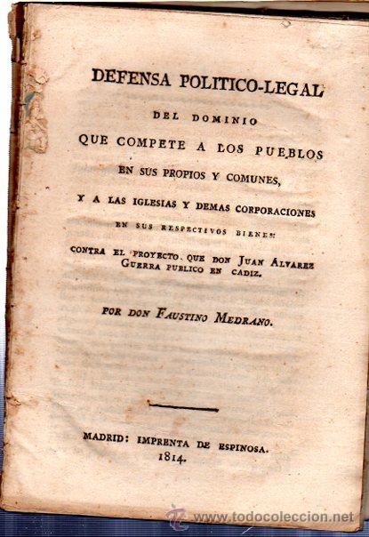DEFENSA POLÍTICO LEGAL CONTRA EL PROYECTO DE J. ALVAREZ GUERRA EN CÁDIZ,FAUSTINO MEDRANO,MADRID,1814 (Libros Antiguos, Raros y Curiosos - Pensamiento - Política)