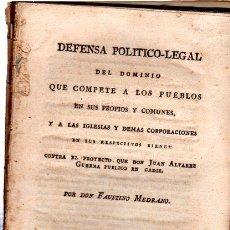 Libros antiguos: DEFENSA POLÍTICO LEGAL CONTRA EL PROYECTO DE J. ALVAREZ GUERRA EN CÁDIZ,FAUSTINO MEDRANO,MADRID,1814. Lote 31247499