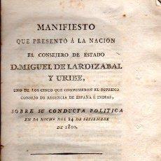 Libros antiguos: MANIFIESTO SOBRE SU CONDUCTA POLÍTICA,CONSEJERO MIGUEL DE LARDIZABAL URIBE,1810,GUERRA INDEPENDENCIA. Lote 31276057