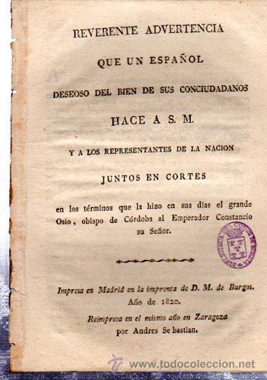 REVERENTE ADVERTENCIA QUE UN ESPAÑOL HACE A S.M., MADRID, BURGOS, 1820 (Libros Antiguos, Raros y Curiosos - Pensamiento - Política)