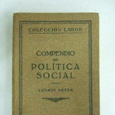 Libros antiguos: COMPENDIO DE POLITICA SOCIAL - LUDWIG HEYDE - EDITORIAL LABOR - 384 PAGINAS - 1931 -. Lote 31710014