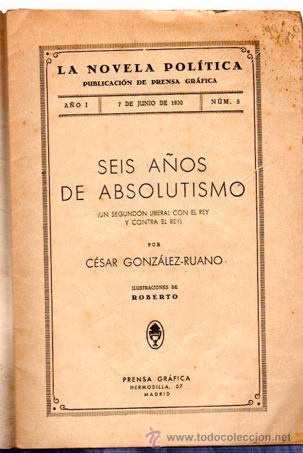 Libros antiguos: LA NOVELA POLÍTICA, SEIS AÑOS DE ABSOLUTISMO, CÉSAR GONZÁLEZ RUANO, PRENSA GRÁFICA, MADRID, 1930, 5 - Foto 2 - 32064819