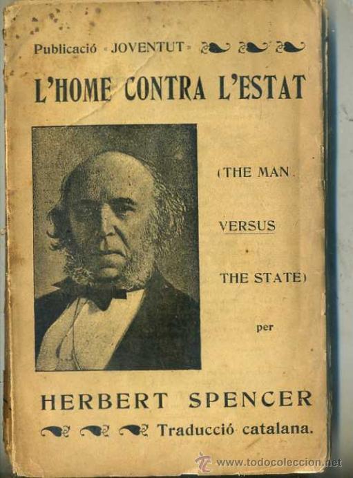 HERBERT SPENCER : L'HOME CONTRA L'ESTAT (1905) EN CATALÁN (Libros Antiguos, Raros y Curiosos - Pensamiento - Política)