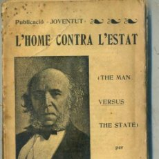 Libros antiguos: HERBERT SPENCER : L'HOME CONTRA L'ESTAT (1905) EN CATALÁN. Lote 32352380