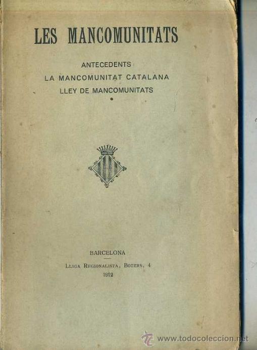 LES MANCOMUNITATS (LLIGA REGIONALISTA, 1912) EN CATALÁN (Libros Antiguos, Raros y Curiosos - Pensamiento - Política)