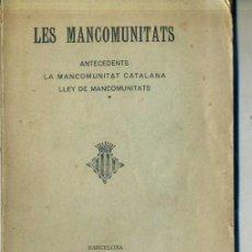 Libros antiguos: LES MANCOMUNITATS (LLIGA REGIONALISTA, 1912) EN CATALÁN. Lote 32352557