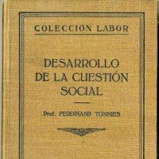 Libros antiguos: TONNIES : DESARROLLO DE LA CUESTIÓN SOCIAL (LABOR, 1927). Lote 32449749