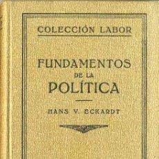 Libros antiguos: ECKARDT : FUNDAMENTOS DE LA POLÍTICA (LABOR, 1932). Lote 32449765