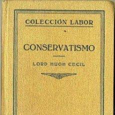 Libros antiguos: HUGH CECIL : CONSERVATISMO (LABOR, 1929). Lote 75145058