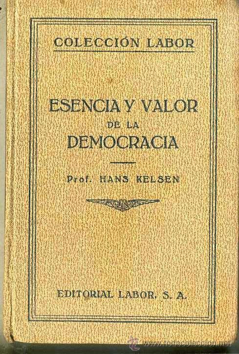 Kelsen esencia y valor de la democracia labo comprar - Libros antiguos valor ...