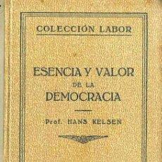 Libros antiguos: KELSEN : ESENCIA Y VALOR DE LA DEMOCRACIA (LABOR, 1934). Lote 32449842